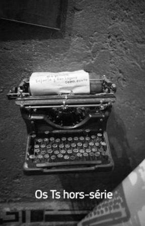 Os Ts hors-série by Shadow_Write