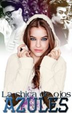 .La Chica de ojos Azules. |Harry/Marcel.S| ¡Pausada! by MuchoGustoSoySofii