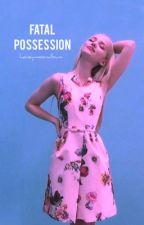 Fatal Possession by honeymoonalbum