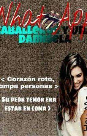 """Whatsapp •  Caballeros Y Una Damisela  •  """"Trama En edición"""" by XxEscritora_BoxXx"""