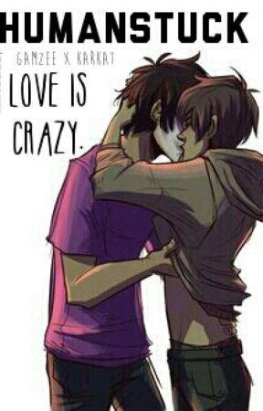 """Humanstuck : """"Love Is Crazy"""" [ Gamzee X Karkat ] - FRENCH - by BubbleGumStory"""