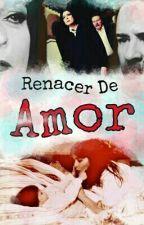 Renacer De Amor by Yohana_Carolina11