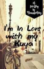 I'm In Love with my Kuya by DeanniseAhoy