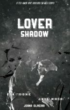 LOVER SHADOW by mwrrison