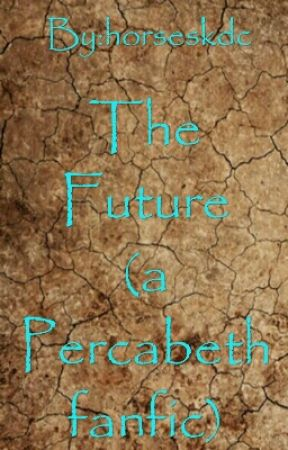 The Future (a Percabeth fanfic) (ON HOLD) - The Beginning