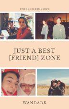 Just a Best [friend] Zone  by wandadk