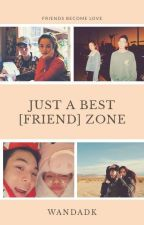 Just a Best [friend] Zone  by wandadk