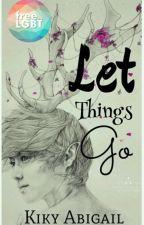 Let Things Go (GxG) by berlyzeal