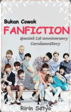 Bukan Cowok FANFICTION by CeruleanStory