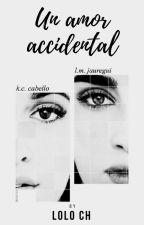 Un Amor Accidental - |CAMREN| by Loloch15