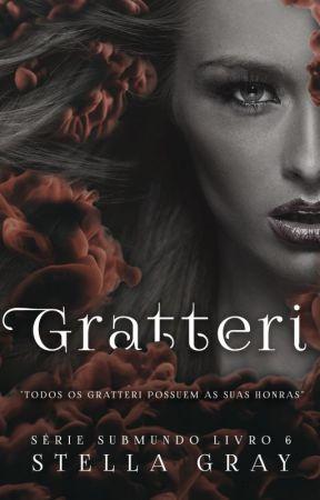 GRATTERI - Série Submundo | Livro 6 by patriziaevansoficial