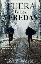 Fuera De Las Veredas by wild_world