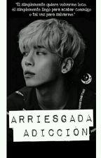 Arriesgada Adicción | JongKey • fanfic |  [ADAPTACIÓN] by blingket_5106