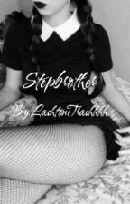 Stepbrother//c.h by LashtonTrashhhh