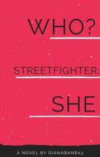 The Good Girl Is A Streetfighter #Wattys2017 by DianaBane03
