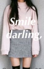 Smile darling, by myzvx_2020