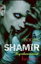 SHAMIR (BOOK3) 2016 Completed✔✔✔ by abusinawid