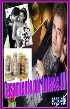 CASAMIENTO POR INTERES!!! (+18) by ecosiete