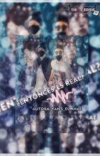 [EunHae] ¿ENTONCES ES REAL? by YaneliEunHae
