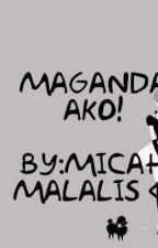 Maganda ako! by MicahMalalis