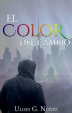 EL COLOR DEL CAMBIO by UlisesGNunez