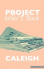 Project Writer's Block by caleigh-projects