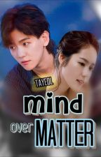 Mind Over Matter (MALAY) by tayeol