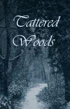 Tattered Woods by 13AnnAnnnn