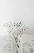 ❝ matchmaker  |  applyfic ❞ by milkteas-