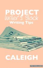 How To Cure Writer's Block by caleigh-projects