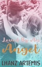 LOVED BY AN ANGEL by LhanzArtemis