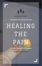 Healing the Pain [DISCONTINUED] by SwirlingDarkness