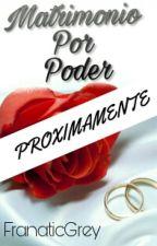 Matrimonio por Poder© by FranaticGrey