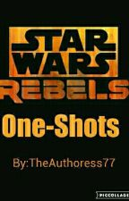 Star Wars Rebels One-Shots  by TheAuthoress77