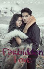 Forbidden Love (On-Hold) by HeartlessQueen_