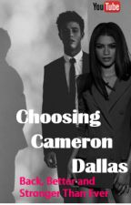 Choosing CAMERON DALLAS (Back and Better...) by KSmittySmith