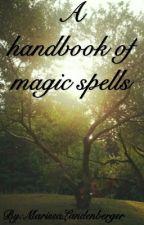 a Hand book of magic Spells  by MarissaLandenberger