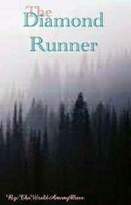 The Diamond Runner by TheWorstStudentEver