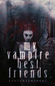 My Vampire Best Friends by sandersensarah