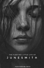 the fleeting little life of june smith - afi by valtersenumb