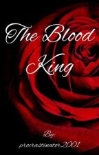 The Blood King by procrastinator2001