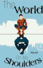 The World On My Shoulders 》Peter Parker [Rewriting] by dEEya_vAAle