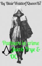 Partners In Crime - Jacob & OC Story (ON HOLD) by BlairWaldorfQueenB7