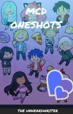 MCD Oneshots by TheUnheardWriter