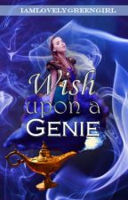 Wish upon a Genie (one shot) by iamlovelygreengirl