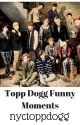 Funny Topp Dogg Moments by nyctoppdogg