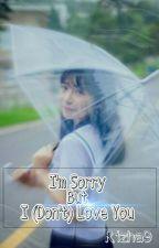 I'm Sorry But I (Don't) Love You by bidadarisuga