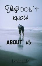 They Don't Know About Us // Niall Horan // rewriting  by LovingLM
