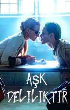 Aşk Deliliktir (Harley Quinn ❤️ Joker) by -Buffy-