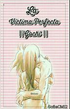 La Victima Perfecta || Gochi || by SofiaCM12